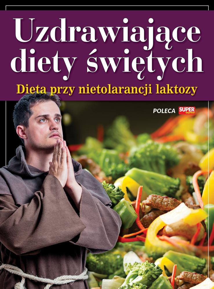 Uzdrawiające diety świętych - Dieta przy nietolerancji laktozy