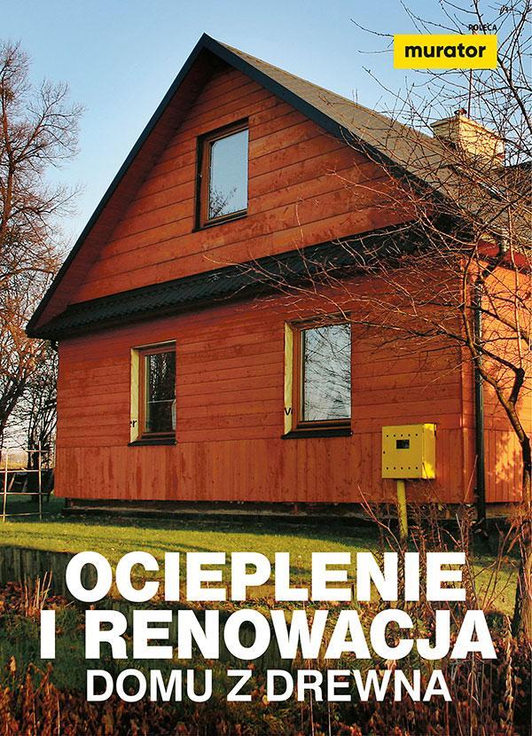 Ocieplenie i renowacja domu z drewna
